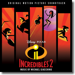 Cover: Die Unglaublichen – The Incredibles 2 - Original Soundtrack