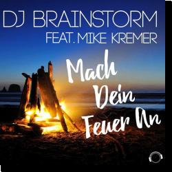 Cover: DJ Brainstorm feat. Mike Kremer - Mach dein Feuer an