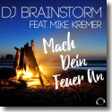 Cover:  DJ Brainstorm feat. Mike Kremer - Mach dein Feuer an