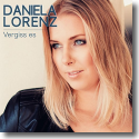 Cover: Daniela Lorenz - Vergiss es