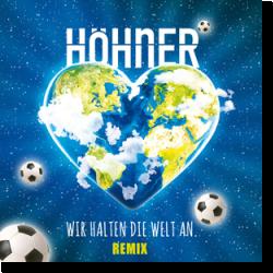Cover: Höhner - Wir halten die Welt an (Remix)