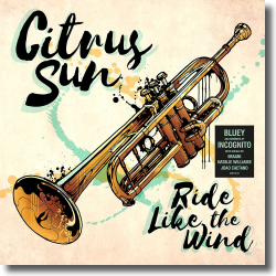 Cover: Citrus Sun - Ride Like The Wind