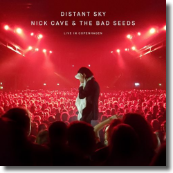 Cover: Nick Cave & The Bad Seeds - Distant Sky – Nick Cave & The Bad Seeds Live In Copenhagen