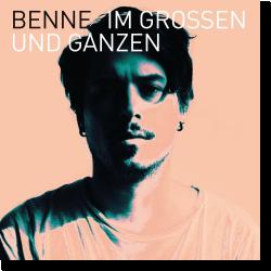 Cover: Benne - Im Großen und Ganzen
