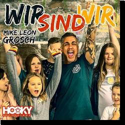 Cover: Mike Leon Grosch - Wir sind Wir