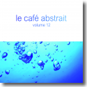 Cover:  Le Café Abstrait Vol. 12 - Various Artists