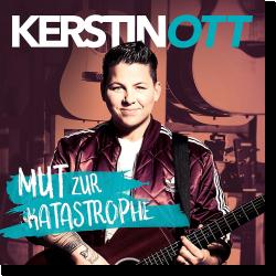 Cover: Kerstin Ott - Mut zur Katastrophe