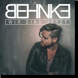 Cover: Behnke - Wir sind jetzt