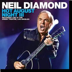 Cover: Neil Diamond - Hot August Night III