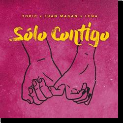 Cover: Topic x Juan Magan x Lena - Sólo Contigo
