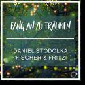 Cover: Daniel Stodolka x Fischer & Fritz - Fang an zu träumen