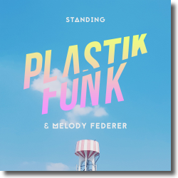Cover: Plastik Funk & Melody Federer - Standing