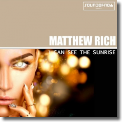 Cover: Matthew Rich - I Can See The Sunrise