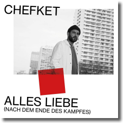 Cover: Chefket - Alles Liebe (Nach dem Ende des Kampfes)