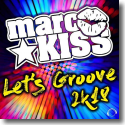 Cover:  Marc Kiss - Let's Groove 2k18