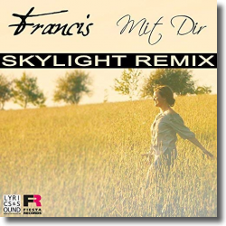 Cover: Francis - Mit Dir (Skylight Remix)