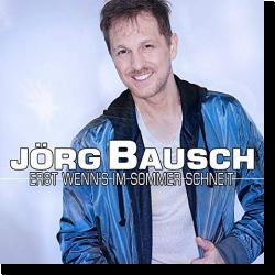 Cover: Jörg Bausch - Erst wenn's im Sommer schneit