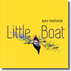 Cover: Ajay Mathur - Little Boat
