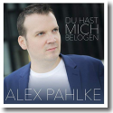 Cover:  Alex Pahlke - Du hast mich belogen