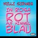 Cover:  Willi Girmes - In Rosarot auf Himmelblau