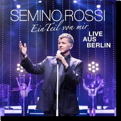 Cover: Semino Rossi - Ein Teil von mir (Live aus Berlin)