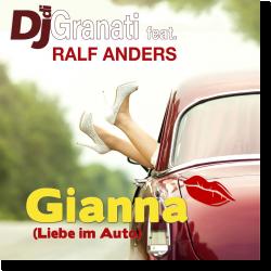 Cover: DJ di Granati feat. Ralf Anders - Gianna (Liebe im Auto)