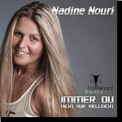 Cover: Nadine Nouri - Immer Du (nicht nur vielleicht)