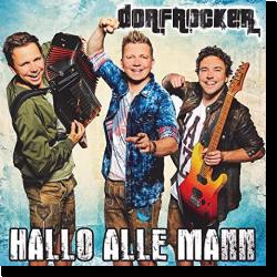 Cover: Dorfrocker - Hallo alle Mann