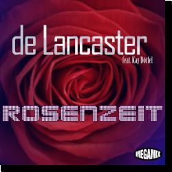 Cover: De Lancaster feat. Kay Dörfel - Rosenzeit
