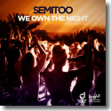 Cover: Semitoo - We Own The Night