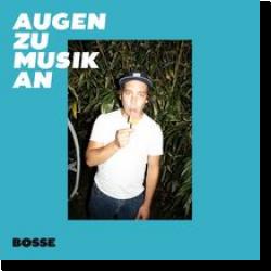 Cover: Bosse - Augen zu Musik an