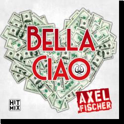 Cover: Axel Fischer - Bella Ciao