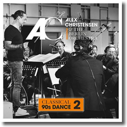 Cover: Alex Christensen & The Berlin Orchestra - Classical 90s Dance 2