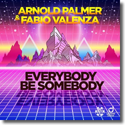 Cover: Arnold Palmer & Fabio Valenza - Everybody Be Somebody