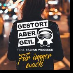 Cover: Gestört aber GeiL feat. Fabian Wegerer - Für immer wach