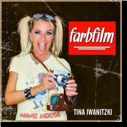 Cover: Tina Iwanitzki - Farbfilm