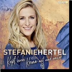 Cover: Stefanie Hertel - Kopf hoch, Krone auf und weiter