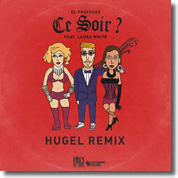 Cover: El Profesor feat. Laura White - Ce Soir? (HUGEL Remix)