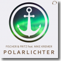 Cover:  Fischer & Fritz feat. Mike Kremer - Polarlichter