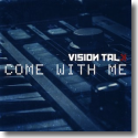 Cover:  Vision Talk - Come With Me