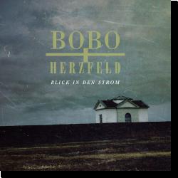 Cover: Bobo & Herzfeld - Blick in den Strom