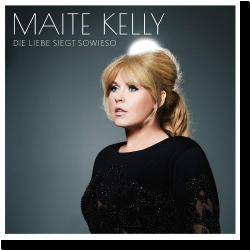 Cover: Maite Kelly - Die Liebe siegt sowieso