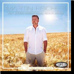 Cover: Martin Fischer - Mit jedem Herzschlag noch mehr