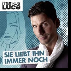Cover: Markus Luca - Sie liebt ihn immer noch