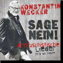 Cover: Konstantin Wecker - Sage Nein! (Antifaschistische Lieder - 1978 bis heute)