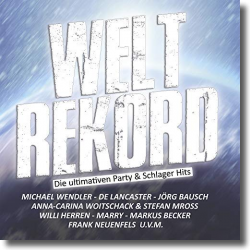 Cover: Weltrekord: Die ultimativen Party & Schlager Hits - Various Artists