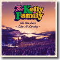 Cover: The Kelly Family - We Got Love - Live At Loreley