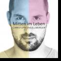 Cover: Christoph Engelsberger - Mitten im Leben