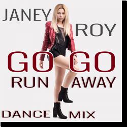 Cover: Janey Roy - Go Go Run Away (Dance Mix)