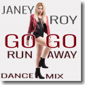 Cover:  Janey Roy - Go Go Run Away (Dance Mix)